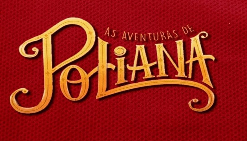 Resumos de As Aventuras de Poliana de 22 a 26 de abril